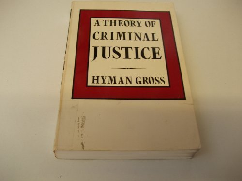 9780195023503: A Theory of Criminal Justice