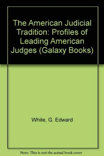 The American Judicial Tradition (Galaxy Books): White, G. Edward