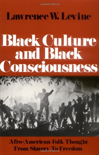 9780195023749: Black Culture and Black Consciousness: Afro-American Folk Thought from Slavery to Freedom (Galaxy Books)