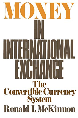 9780195024098: Money in International Exchange: The Convertible Currency System