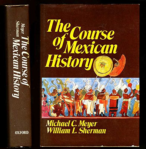 9780195024135: Course of Mexican History