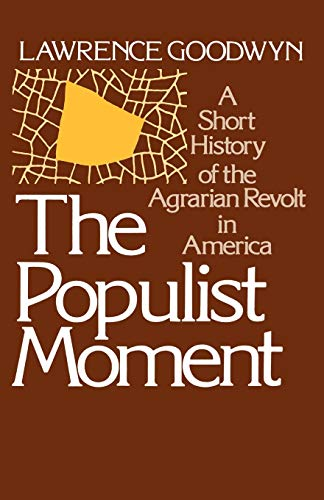 9780195024173: The Populist Moment: A Short History of the Agrarian Revolt in America (Galaxy Books)