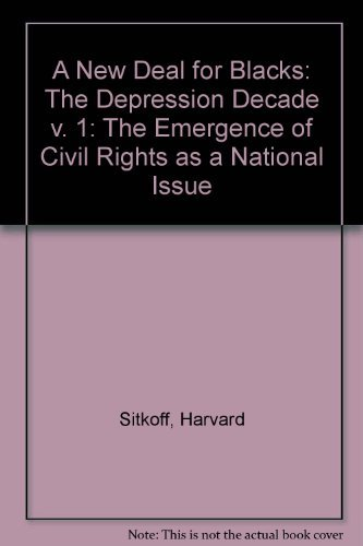 9780195024180: A New Deal for Blacks: The Emergence of Civil Rights as a National Issue: The Depression Decade (v. 1)