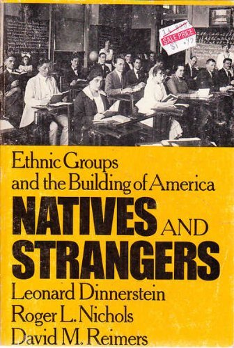 Natives and Strangers: Ethnic Groups and the: Leonard Dinnerstein; etc.;