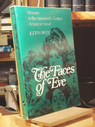 9780195024319: The Faces of Eve: Women in the Nineteenth Century American Novel (Galaxy Books)