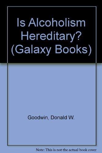 9780195024326: Is Alcoholism Hereditary? (Galaxy Books)