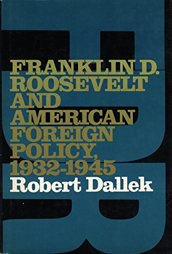 9780195024579: Franklin D. Roosevelt and American Foreign Policy, 1932-1945