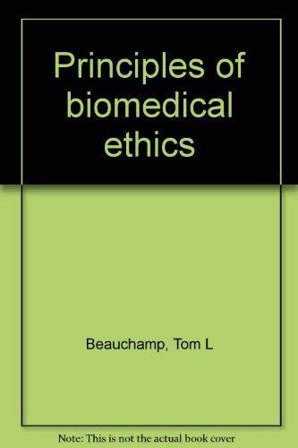 9780195024876: Principles of biomedical ethics