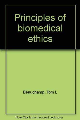 9780195024876: Principles of biomedical ethics