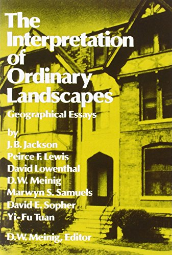 9780195025361: The Interpretation of Ordinary Landscapes: Geographical Essays