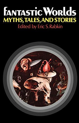 9780195025415: Fantastic Worlds: Myths, Tales, and Stories (Galaxy Books)