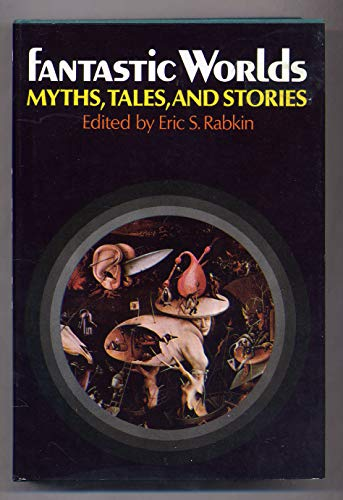 9780195025422: Fantastic Worlds: Myths, Tales and Stories
