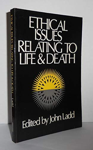 9780195025446: Ethical Issues Relating to Life and Death