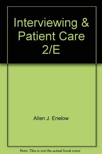 Interviewing and patient care: Enelow, Allen J