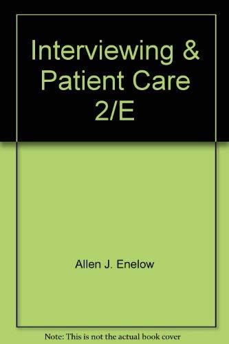 Interviewing and patient care: Enelow, Allen J