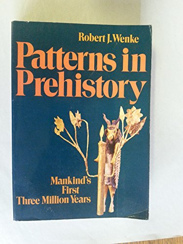 9780195025576: Patterns in Prehistory: Mankind's First Three Million Years
