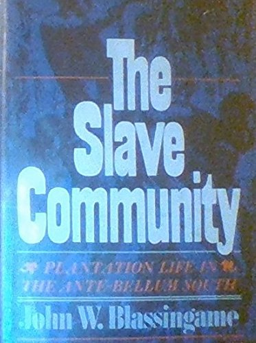 9780195025620: The Slave Community: Plantation Life in the Antebellum South