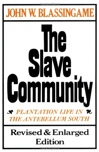 9780195025637: The Slave Community: Plantation Life in the Antebellum South