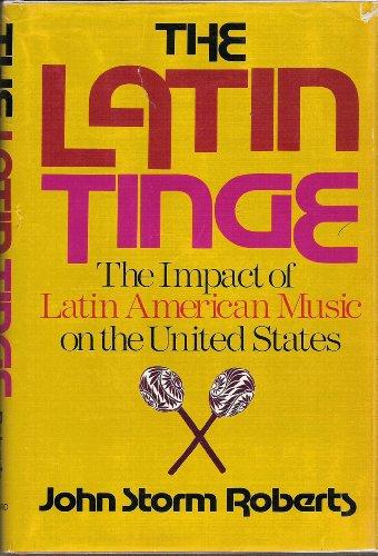 9780195025644: The Latin Tinge: Impact of Latin American Music on the United States