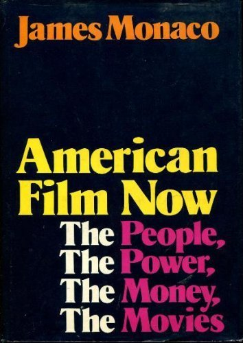 9780195025705: American Film Now: The People, the Power, the Money, the Movies