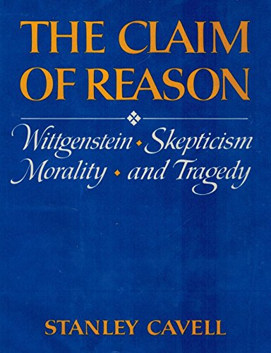 9780195025712: The Claim of Reason: Wittgenstein, Skepticism, Morality, and Tragedy