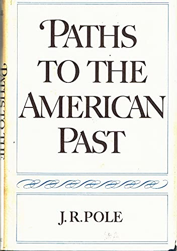Paths to the American Past (0195025792) by Pole, J. R.