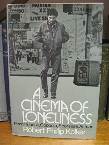 9780195025880: A Cinema of Loneliness: Penn, Kubrick, Coppola, Scorsese, Altman