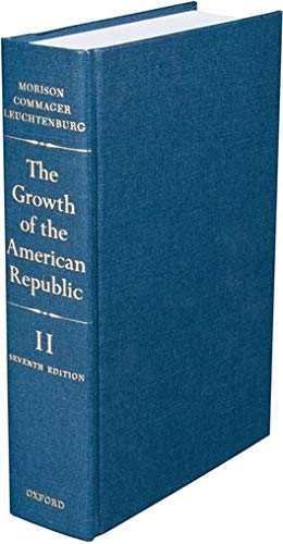 9780195025941: The Growth of the American Republic (Volume II)