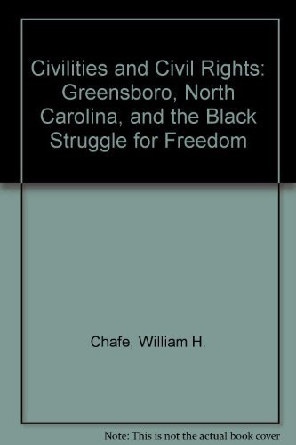 9780195026252: Civilities and Civil Rights: Greensboro, North Carolina, and the Black Struggle for Freedom