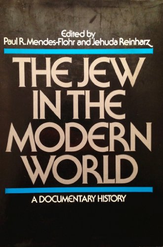 9780195026313: The Jew in the Modern World: A Documentary History