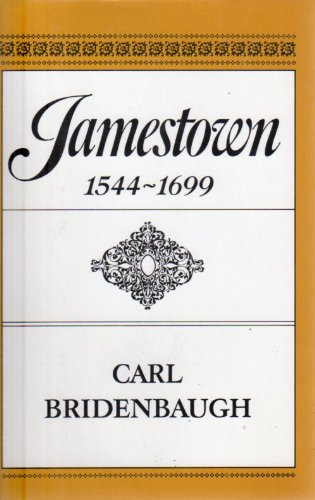 Jamestown 1544-1699: Bridenbaugh, Carl