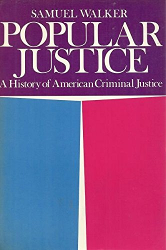 9780195026542: Popular Justice: A History of American Criminal Justice