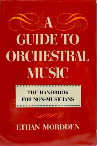 9780195026863: A Guide to Orchestral Music: The Handbook for Non-Musicians