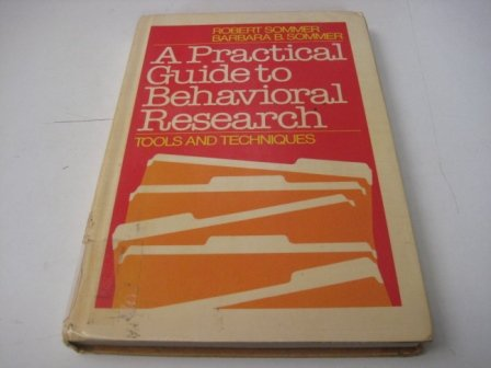 9780195026917: A Practical Guide to Behavioral Research: Tools and Techniques