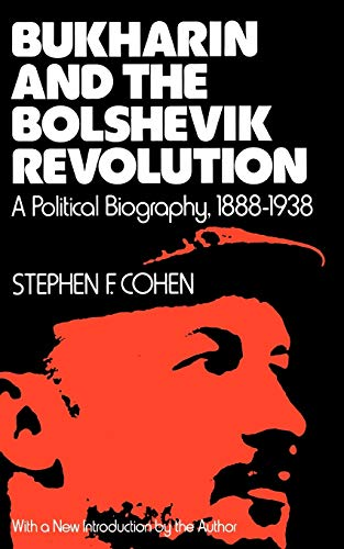 9780195026979: Bukharin and the Bolshevik Revolution: A Political Biography, 1888-1938