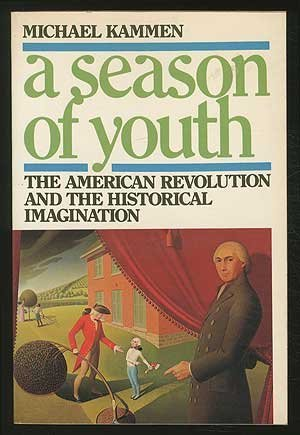 9780195027075: A Season of Youth: The American Revolution and the Historical Imagination