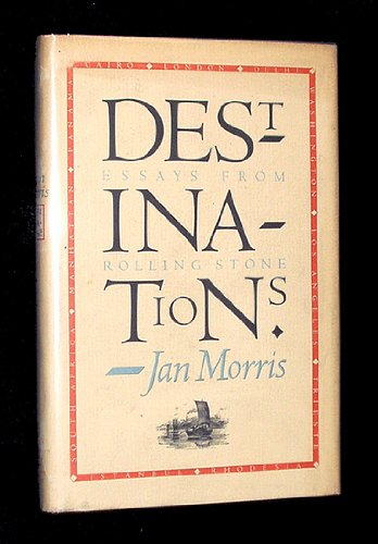 Destinations: Essays from Rolling Stone: Morris, Jan