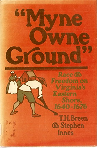 9780195027273: 'Myne Owne Ground': Race and Freedom on Virginia's Eastern Shore, 1640-76
