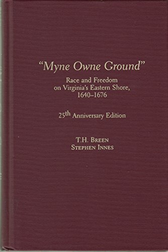 9780195027273: Myne Owne Ground: Race and Freedom on Virginia's Eastern Shore, 1640-1676