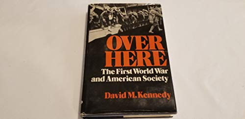 9780195027297: Over Here: The First World War and American Society