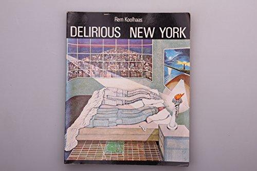 9780195027334: Delirious New York: A Retroactive Manifesto for Manhattan