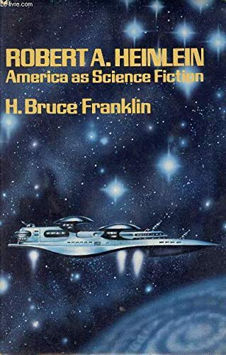 9780195027464: Robert A. Heinlein: America as Science Fiction (Science Fiction Writers)