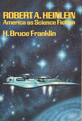 9780195027471: Robert A. Heinlein: America as Science Fiction