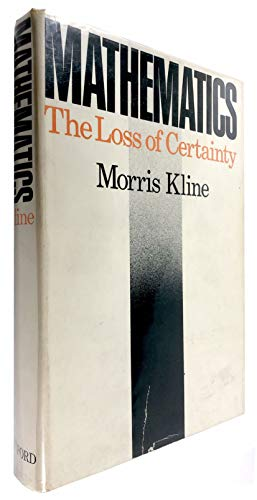 9780195027549: Mathematics: The Loss of Certainty