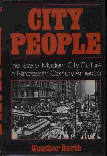 9780195027556: City People: The Rise of Modern City Culture in Nineteenth-Century America