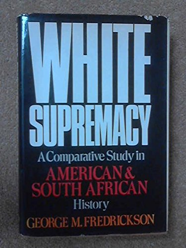 9780195027594: White Supremacy: A Comparative Study of American and South African History