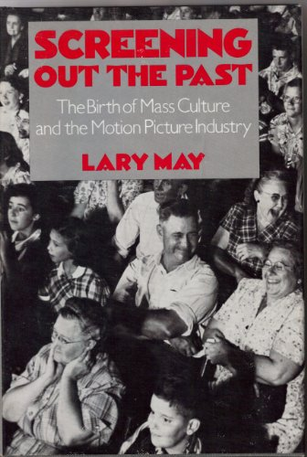 9780195027624: Screening Out the Past: Birth of Mass Culture and the Motion Picture Industry