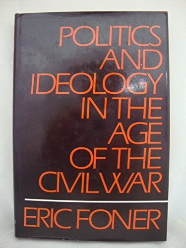 9780195027815: Politics and Ideology in the Age of the Civil War
