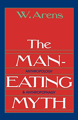 9780195027938: The Man-Eating Myth: Anthropology and Anthropophagy