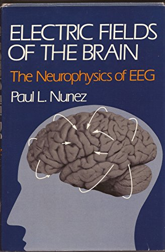 9780195027969: Electric Fields of the Brian: The Neurophysics of Eeg